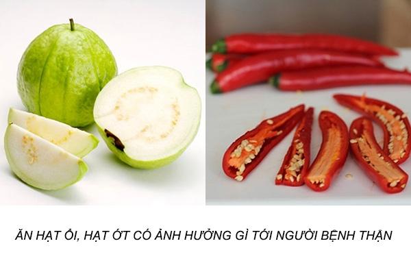 Ăn hạt ổi,hạt ớt có ảnh hưởng gì tới người bị bệnh thận 1