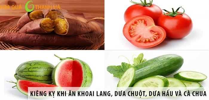 Kiêng kỵ khi ăn khoai lang, dưa chuột, dưa hấu và cà chua