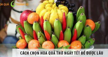 Cách chọn hoa quả thờ ngày Tết tươi ngon, để được lâu