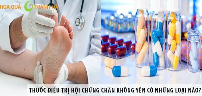 Thuốc điều trị hội chứng chân không yên có những loại nào?
