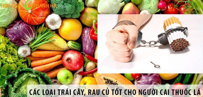 Các loại trái cây, rau củ hỗ trợ tốt cho người cai thuốc lá