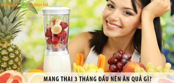Ăn hoa quả gì tốt cho bà bầu ngay từ 3 tháng đầu thai kỳ?