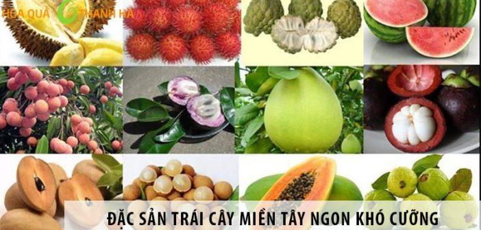 Những loại đặc sản trái cây miền tây ngon khó cưỡng