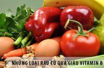 Những loại rau củ quả giàu vitamin B nhất