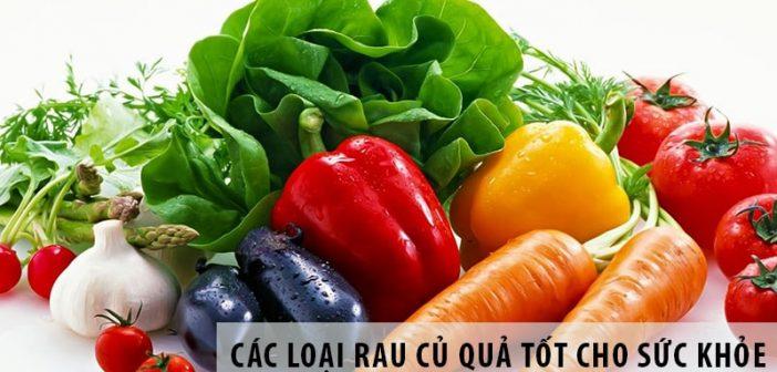 Các loại rau củ quả tốt cho sức khỏe