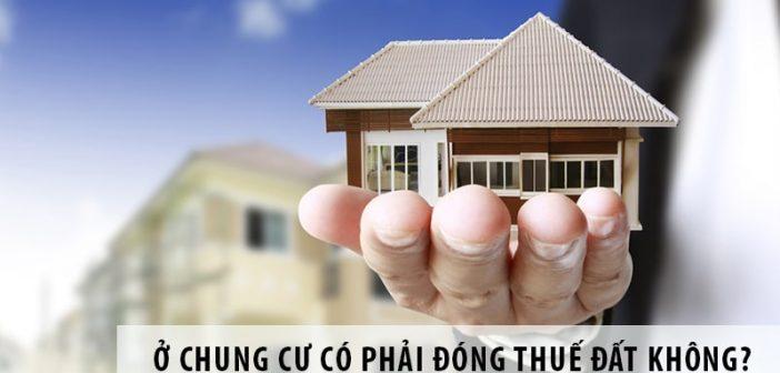 Ở chung cư có phải đóng thuế đất không?
