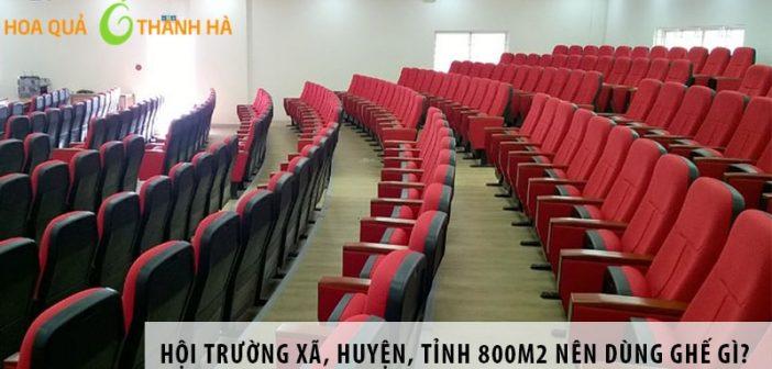 Thiết kế hội trường xã, huyện, tỉnh 800m2 nên dùng ghế gì?