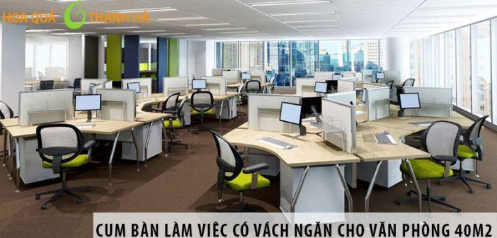 Mua bàn làm việc có vách ngăn cho văn phòng 40m2
