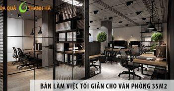 Mua bàn làm việc phong cách tối giản cho văn phòng 35m2